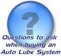 Questions to ask when buying an Automatic Lube System
