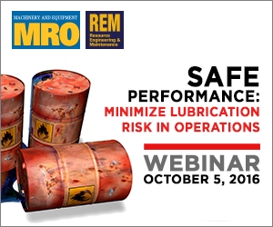Oil & Lube Webinar Series on October 5, 2016 - Safe Performance: Minimize lubrication risk in operations